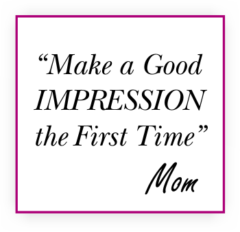 make a good impression the first time