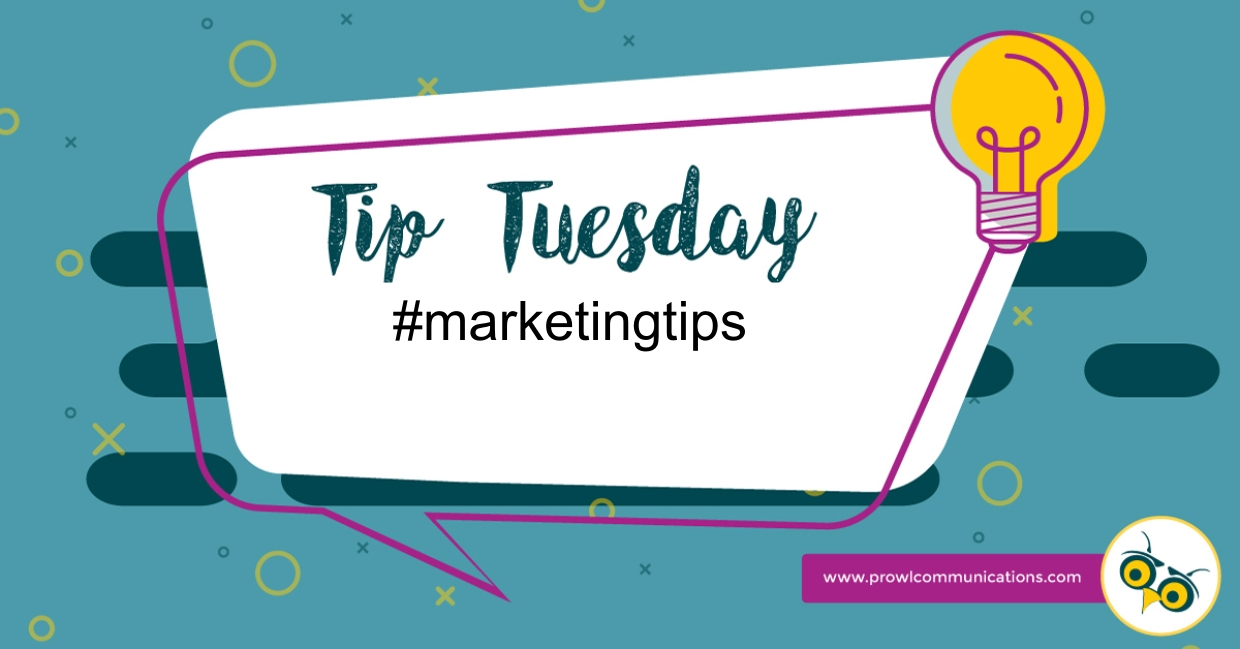 Tip Tuesday marketing tips by PRowl Communications
